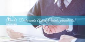 ¿Sabes cuando presentar tu Declaración anual?